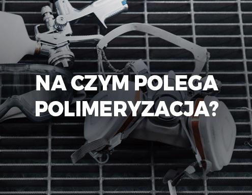 Na czym polega polimeryzacja